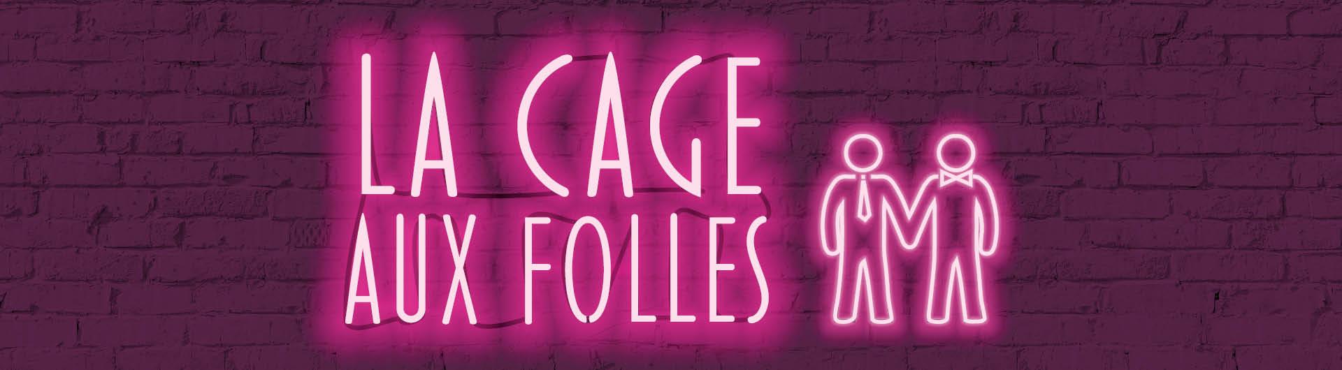 La Cage Aux Folles neon sign